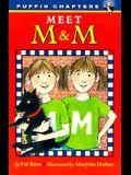 Meet M& M