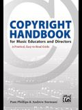 Copyright Handbook for Music Educators and Directors: A Practical, Easy-To-Read Guide