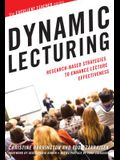 Dynamic Lecturing: Research-Based Strategies to Enhance Lecture Effectiveness