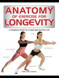 Anatomy of Exercise for Longevity: A Trainer's Guide to a Long and Healthy Life