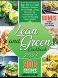 Lean and Green Cookbook 2021: Burn Your Stubborn Belly Fat! Over 300 Effortless Recipes to Kill Binge Eating Disorder By Harnessing The Power Of Fue