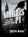 Morris Pi: The Men from Ice House Four