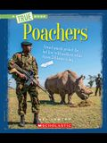 Poachers (a True Book: The New Criminals)