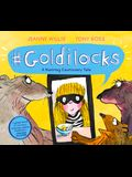 #goldilocks: A Hashtag Cautionary Tale