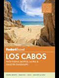 Fodor's Los Cabos: With Todos Santos, La Paz & Valle de Guadalupe