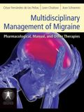 Multidisciplinary Management of Migraine: Pharmacological, Manual, and Other Therapies