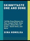 Skinnytaste One and Done: 140 No-Fuss Dinners for Your Instant Pot(r), Slow Cooker, Air Fryer, Sheet Pan, Skillet, Dutch Oven, and More: A Cookb
