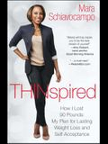 Thinspired: How I Lost 90 Pounds: My Plan for Lasting Weight Loss and Self-Acceptance
