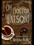Oh, Doctor Watson!: and other stories
