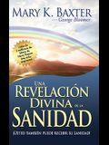 Una Revelación Divina de la Sanidad = A Divine Revelation of Healing