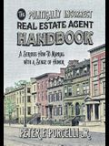 The Politically Incorrect Real Estate Agent Handbook: A Serious How-to Manual with a Sense of Humor