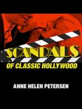 Scandals of Classic Hollywood Lib/E: Sex, Deviance, and Drama from the Golden Age of American Cinema