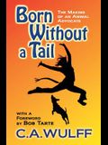 Born Without a Tail: The Making of an Animal Advocate