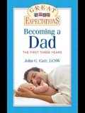 Great Expectations: Becoming a Dad: The First Three Years