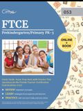 FTCE Prekindergarten/Primary PK-3 Study Guide: Exam Prep Book with Practice Test Questions for the Florida Teacher Certification Examinations (053)
