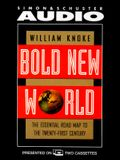 Bold New World the Essential Road Map to the Twenty-First Century
