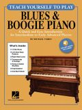 Teach Yourself to Play Blues & Boogie Piano: A Quick and Easy Introduction for Intermediate to Early Advanced Players [With Access Code]