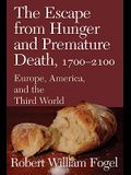 The Escape from Hunger and Premature Death, 1700 2100: Europe, America, and the Third World