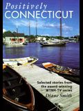 Positively Connecticut: Selected Stories from the Award-Winning WTNH-TV Series (Broadcast Tie-Ins)