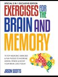 Exercises for the Brain and Memory: 70 Top Neurobic Exercises & FUN Puzzles to Increase Mental Fitness & Boost Your Brain Juice Today: (Special 2 In 1