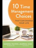 10 Time Management Choices That Can Change Your Life