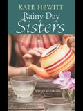 Rainy Day Sisters: A Hartley-By-The-Sea Novel