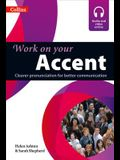 Work on Your Accent: Clearer Pronunciation for Better Communication