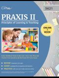 Praxis II Principles of Learning and Teaching Early Childhood Study Guide 2019-2020: Test Prep and Practice Test Questions for the Praxis PLT 5621 Exa