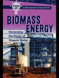 Biomass Energy: Harnessing the Power of Organic Matter