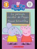 Peppa Pig: La Jornada Escolar de Peppa / Peppa's School Day (Bilingual)