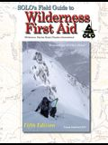 SOLO Field Guide to Wilderness First Aid