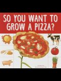 So You Want to Grow a Pizza?