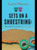 Sets on a Shoestring: How to Build Sets and Props on a Limited Budget
