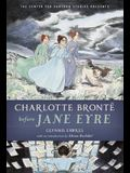 Charlotte Brontë Before Jane Eyre