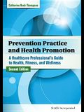 Prevention Practice and Health Promotion: A Health Care Professional's Guide to Health, Fitness, and Wellness