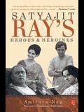Satyajit Rays Heroes and Heroines