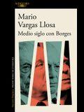 Medio Siglo Con Borges / Half a Century with Borges
