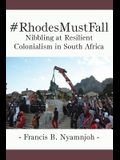 #RhodesMustFall. Nibbling at Resilient Colonialism in South Africa