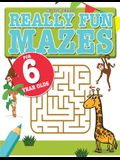 Really Fun Mazes For 6 Year Olds: Fun, brain tickling maze puzzles for 6 year old children