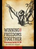 Winning Our Freedoms Together: African Americans and Apartheid, 1945-1960