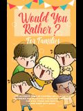 Would You Rather: The Ultimate Book of Stupidly Silly, Thought Provoking and Absolutely Hilarious Questions for Kids, Teens and Adults (