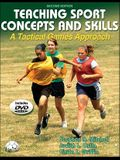 Teaching Sport Concepts and Skills - 2nd Edition: A Tactical Games Approach [With DVD]