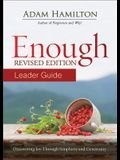 Enough Leader Guide Revised Edition: Discovering Joy Through Simplicity and Generosity