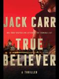 True Believer: A Thriller