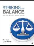 Striking the Balance: Debating Criminal Justice and Law