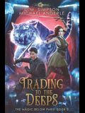 Trading to the Deeps