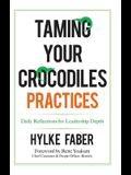 Taming Your Crocodiles Workbook: Practices for Leadership Depth