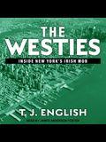 The Westies Lib/E: Inside New York's Irish Mob