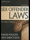 Sex Offender Laws, Second Edition: Failed Policies, New Directions