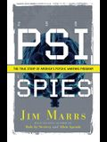 Psi Spies: The True Story of America's Psychic Warfare Program